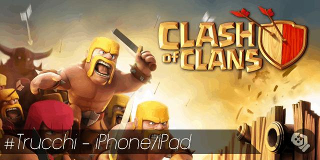 Clash of Clans trucchi per iPhone e iPad