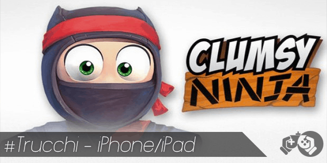 Clumsy Ninja trucchi per iPhone e iPad gettoni e gemme illimitate