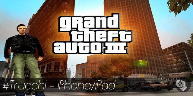 GTA III trucchi per iPhone e iPad tutti i trucchi