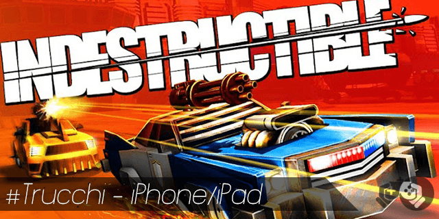 Indestructible trucchi per iPhone e iPad sblocca tutto