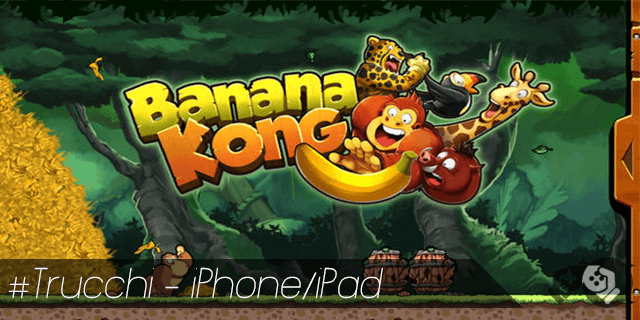 Banana Kong trucchi per iPhone e iPad soldi e oggetti illimitati