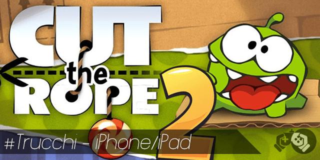 Cut the Rope 2 trucchi per iPhone e iPad sblocca tutto