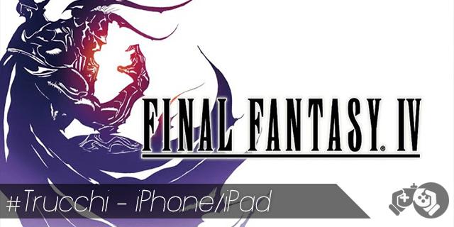 FINAL FANTASY IV trucchi per iPhone e iPad sblocca tutto