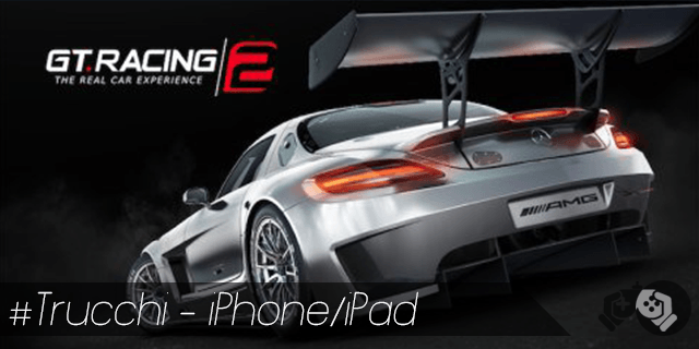 gt racing 2 trucchi per iphone e ipad soldi illimitati