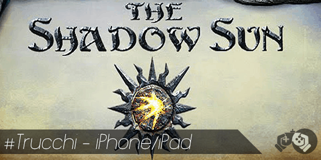 The Shadow Sun trucchi per iPhone e iPad sblocca tutto
