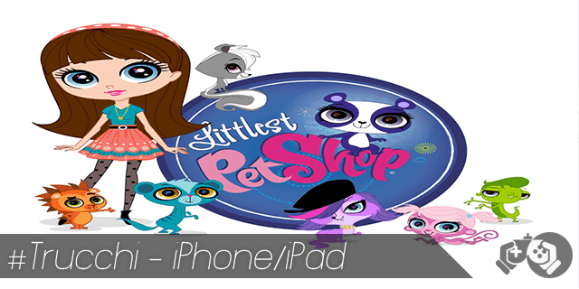 Trucchi Littlest Pet Shop per iPhone e iPad monete cuori e gemme illimitate