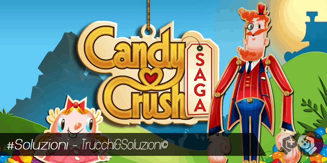 Soluzione Candy Crush Saga Livello 291-305