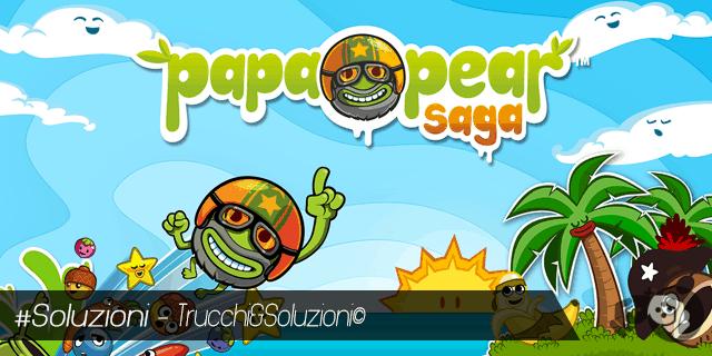 Soluzione Papa Pear Saga Livello 1-15