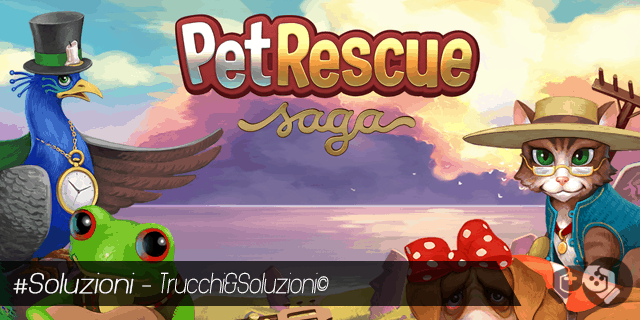 Soluzione Pet Rescue Saga Livello 281-290