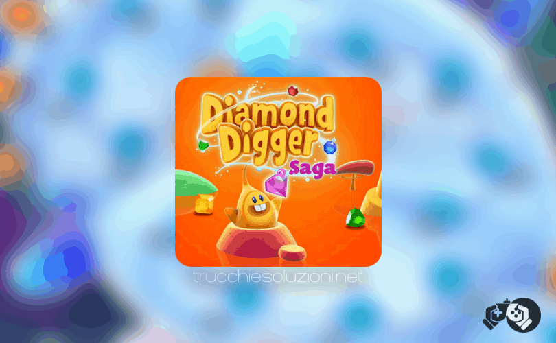 Diamond Digger Saga Livello 21-30